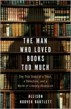 The Man Who Loved Books Too Much by Allison…