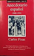 Anecdotario español, 1900-1931 by Carlos…