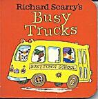 Richard Scarry's Busy Trucks by Richard…