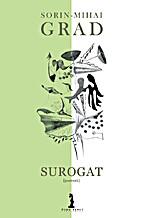Surogat (poerezii) by Sorin-Mihai Grad