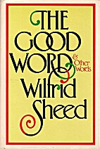 The Good Word & Other Words by Wilfrid Sheed