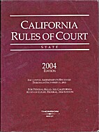 California Rules of Court 2004 Edition…