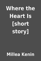 Where the Heart Is [short story] by Millea…