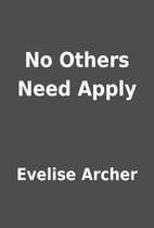 No Others Need Apply by Evelise Archer
