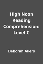 High Noon Reading Comprehension: Level C by…