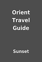 Orient Travel Guide by Sunset