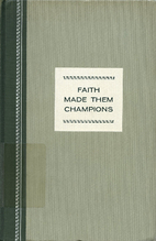 Faith Made Them Champions by Norman Vincent…