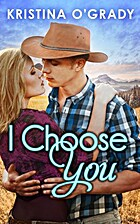 I Choose You (The Copeland Ranch Trilogy -…