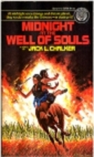 Midnight at the Well of Souls by Jack L.…