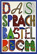 Das Sprachbastelbuch : Schreib deinen Namen…