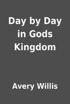 Day by Day in Gods Kingdom by Avery Willis
