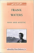 Frank Waters Man & Mystic by Vine Deloria…