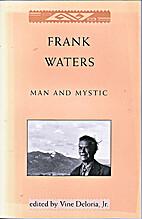 Frank Waters Man & Mystic by Jr. Vine…