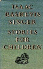 Stories for Children by Isaac Bashevis…