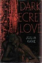 Dark, Secret Love by Denise Robins