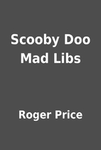 Scooby Doo Mad Libs by Roger Price