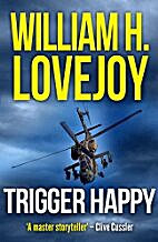 Trigger Happy by William H. Lovejoy