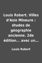 Louis Robert. Villes d'Asie Mineure :…