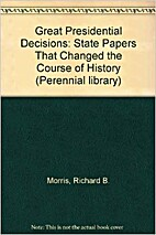 Great Presidential decisions; State papers…
