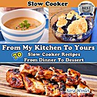 From My Kitchen To Yours (Slow Cooker…