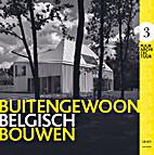 Buitengewoon Belgisch bouwen puur…