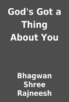 God's Got a Thing About You by Bhagwan Shree…