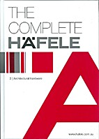 Complete Hafele, The: Architectural Hardware…