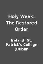 Holy Week: The Restored Order by Ireland)…