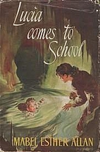 Lucia Comes to School by Mabel Esther Allan