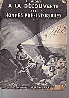 A la decouverte des hommes prehistoriques by…