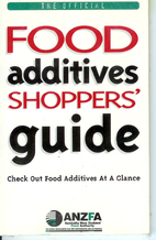 The official food additives shoppers' guide