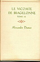 The Vicomte de Bragelonne, or Ten Years…