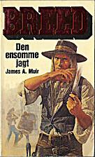 Den ensomme jagt (Breed 1) by James A. Muir