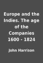 Europe and the Indies. The age of the…