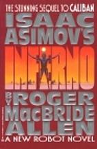 Isaac Asimov's Inferno by Roger MacBride…