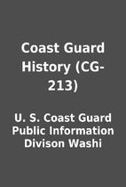 Coast Guard History (CG-213) by U. S. Coast…