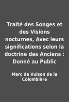 Traité des Songes et des Visions nocturnes,…