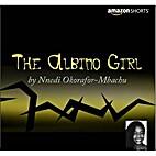 The Albino Girl by Nnedi Okorafor