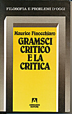 Gramsci critico e la critica by Maurice A.…