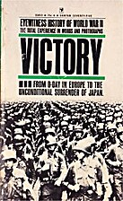 Victory: From D-Day in Europe to the…
