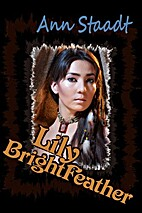 Lily Brightfeather by Ann Staadt