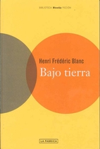 Bajo tierra by Henri-Frédéric…