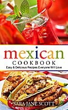 Mexican Cookbook: Easy & Delicious Recipes…