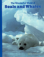 The Wonderful World of Seals and Whales by…
