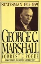 George C. Marshall: Statesman, 1945-1959 by…