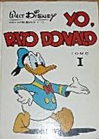 Yo, Pato Donald I by Walt Disney
