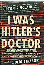 I Was Hitler's Doctor by Kurt Krueger