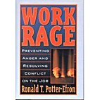 Work Rage: Preventing Anger and Resolving…