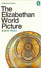 The Elizabethan World Picture by E M.W.…