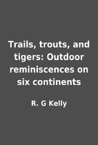Trails, trouts, and tigers: Outdoor…
